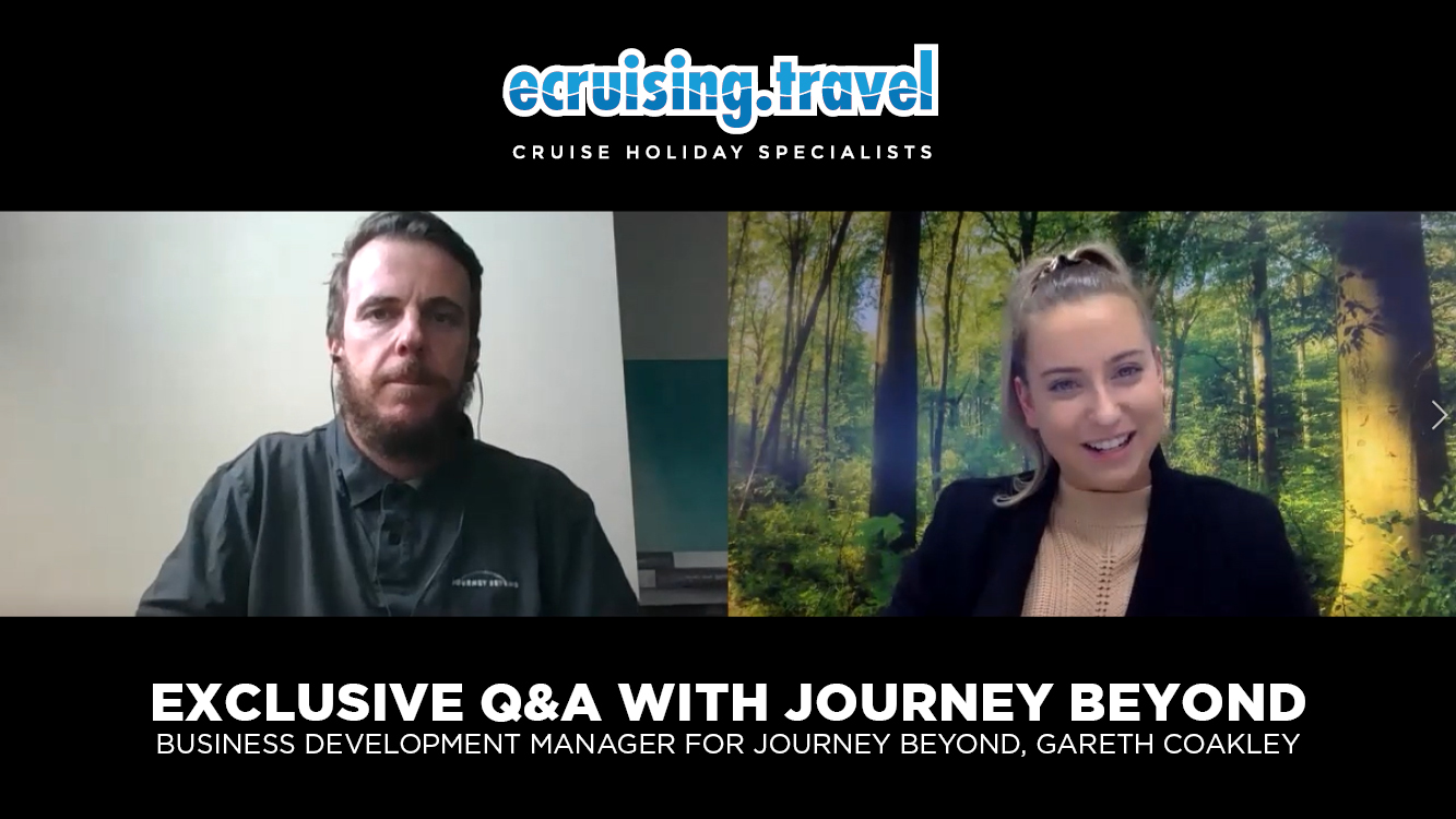 Q&A EXCLUSIVE - ecruising.travel joined by Gareth, BDM for Journey Beyond!