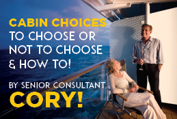 Cabin Choices... To choose or not to choose  - By Senior Consultant, Cory!