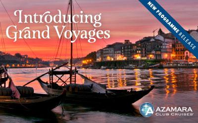 Azamara - Introducing Grand Voyages