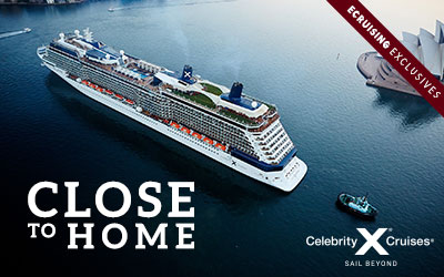 Celebrity Cruises - Close to Home Exclusives