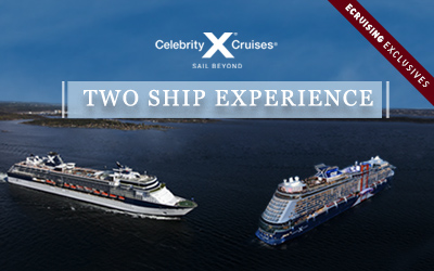 Celebrity - Exclusive Two Ship Experiences