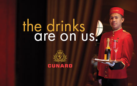 Cunard's Drinks Are On Us