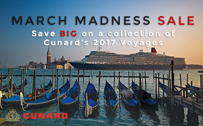 Cunard's March Madness Sale