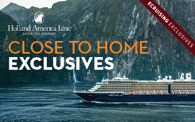 Holland America - Close to Home Exclusives