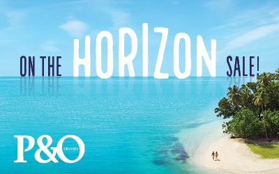 P&O Cruises On The Horizon Sale