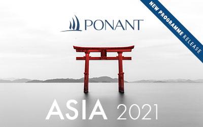 Ponant - NEW Asia 2021 Cruises