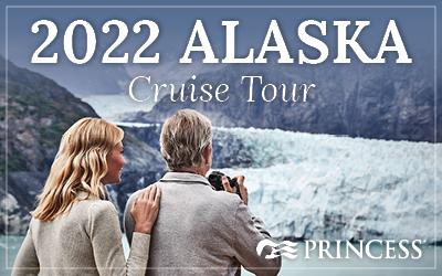 Princess - Alaska Cruise Tours 2022